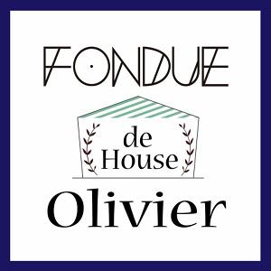 FONDUE de House Olivier